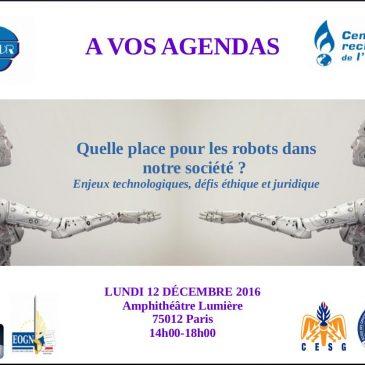 """Colloque CREOGN-ADDR du 12 décembre 2016 à 14 H00  «Quelle place pour les robots dans notre société ? Enjeux technologiques, défis éthique et juridique"""""""